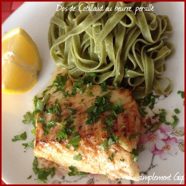 Recette dos de cabillaud au beurre persill recette dos de - Cuisine dos de cabillaud ...